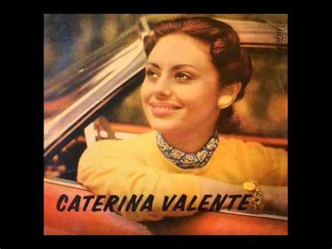 caterina valente wo meine sonne scheint wo meine sonne scheint caterina valente youtube