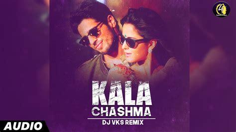 mashup song audio kala chashma remix by dj vks audio remix