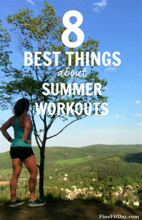 8 Best Summer For Your by 8 Best Things About Summer Workouts Fit Day