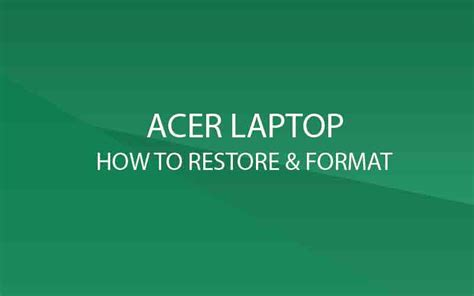 format mac to factory settings restoring formatting acer laptop to factory settings p