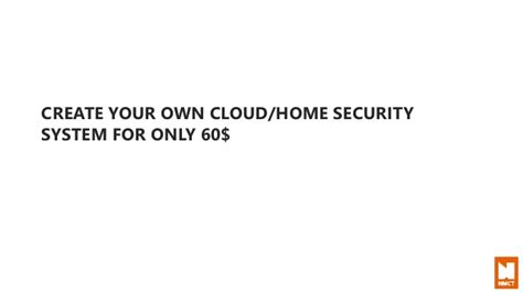 build your own cloud home security system for 60