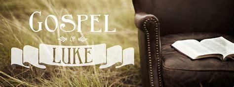 Book Of Luke by Gospel Of Luke Church Sermon Series Ideas