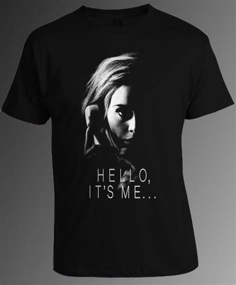 adele t shirt adele hello it s me t shirt adele singer t