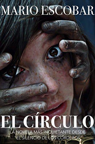 libro el crculo se ha descargar el c 237 rculo libro completo la novela m 225 s inquietante que ha atrapado miles de