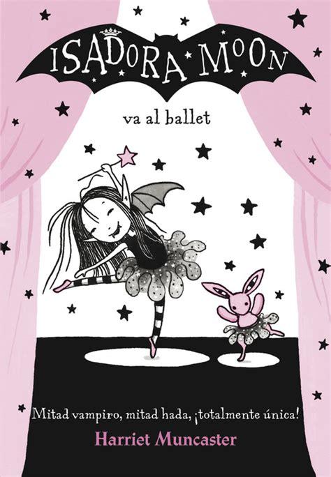 comprar libro isadora moon va al ballet tambi 233 n en ebook