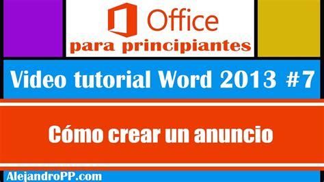 video tutorial word 2013 video tutorial word 2013 7 c 243 mo crear un anuncio youtube