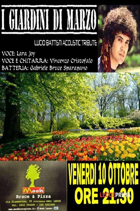 lucio battisti giardini di marzo i giardini di marzo tributo lucio battisti live mooh