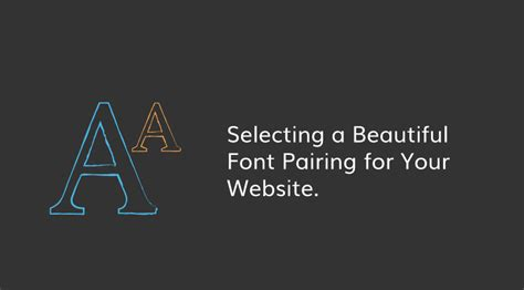 design font website font pairing in web design how to choose the exact fonts
