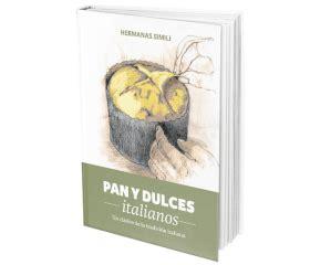 pan y dulces italianos libros con miga libros de cocina y artesan 237 a