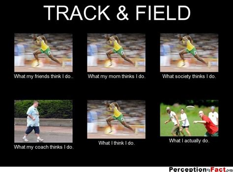 Track And Field Memes - track field what people think i do what i really