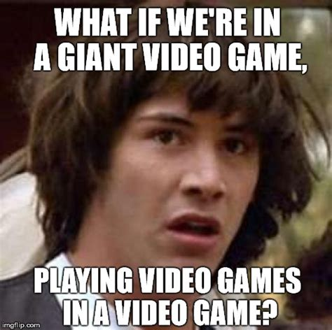 Meme Generator Game - conspiracy keanu meme imgflip