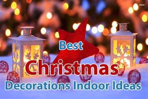 10 best christmas decorations indoor ideas 2017 uk