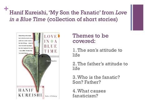 My The Fanatic Essay by My The Fanatic Hanif Kureishi Essay