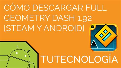 geometry dash full ultima version android steam pc android descargar geometry dash full 1 92