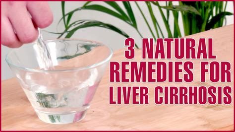 home remedies for liver 3 home remedies for treating cirrhosis of the