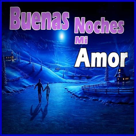 imagenes romanticas de buenas noches mi amor las mejores imagenes de buenas noches romanticas buenas