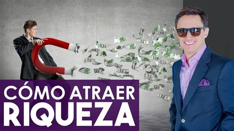 como atraer el dinero c 243 mo atraer riqueza 10 sugerencias concretas youtube
