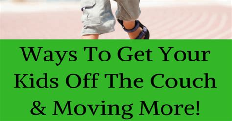 kids off the couch 5 ways to get your kids off the couch and moving more