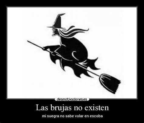 las brujas no se las brujas no existen desmotivaciones