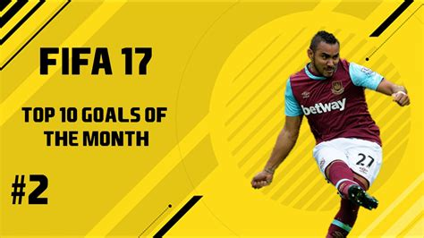 fifa 17 top 10 goals of month 2 january 17