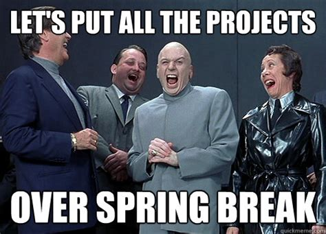 Spring Break Over Meme - dr evil and minions memes quickmeme