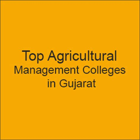 List Of Mba Colleges In Gujarat by Agricultural Management Colleges In Gujarat List Of Top