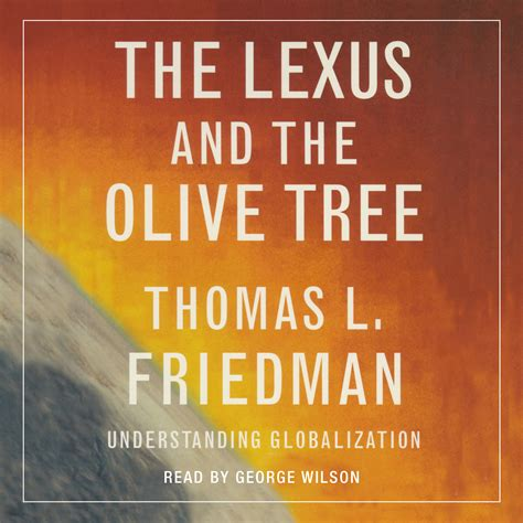 friedman lexus and the olive tree the lexus and the olive tree audiobook by l