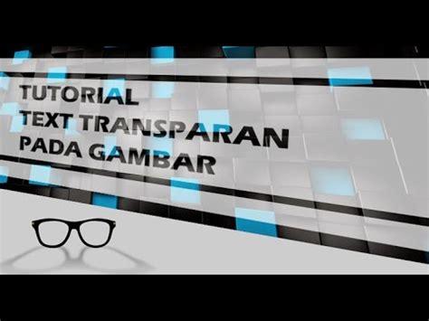 cara membuat gambar transparan pada flash cara membuat text transparan pada gambar youtube