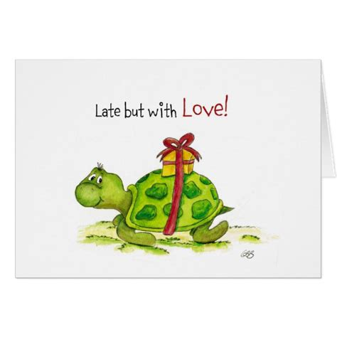 belated birthday card template belated birthday card late but with turtle zazzle