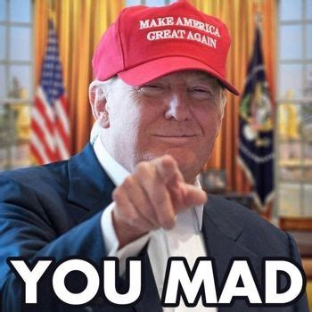 Mad At You Meme - michael mize gtribe
