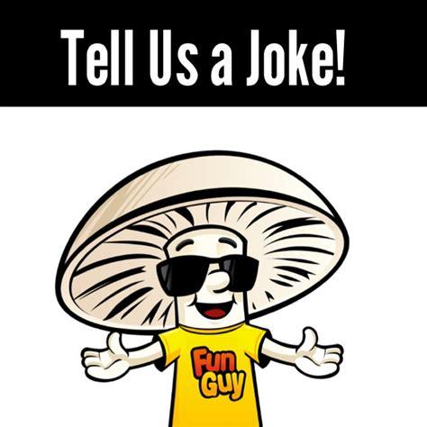 Is A Joke by Funguy Mushrooms Funguy Bad Joke Contest