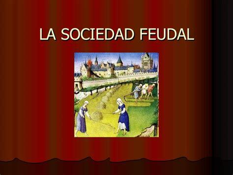 la sociedad del cansancio 8425428688 la sociedad feudal