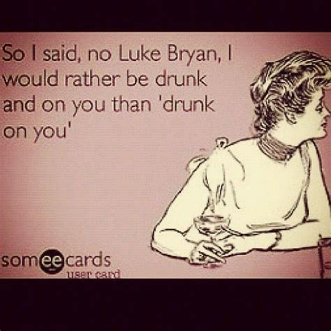 luke bryan quotes pin by rein on ink