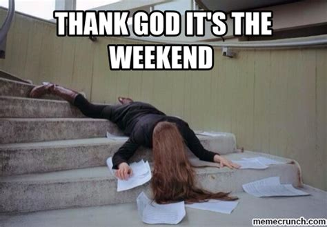 Thank God Its Friday Memes - thank god it s the weekend