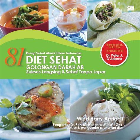 Diet Sehat Golongan Darah B Dr J D Adamo 81 diet sehat golongan darah ab book by wied harry