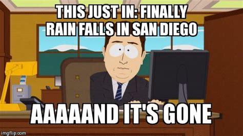 San Diego Meme - aaaaand its gone meme imgflip
