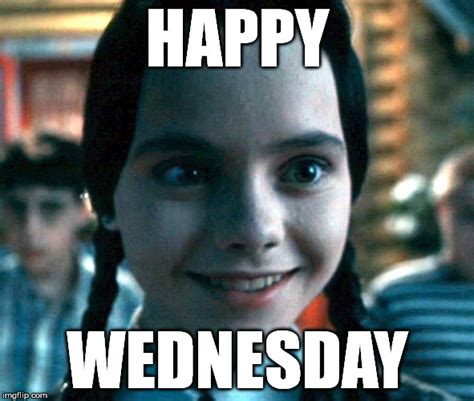Happy Wednesday Meme - wednesday imgflip