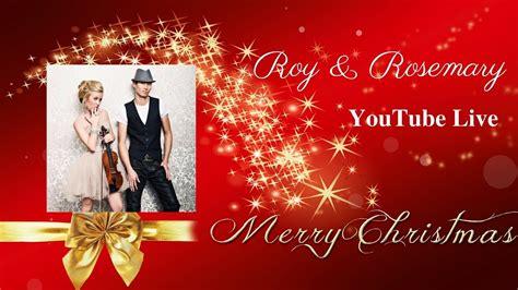recordedroy rosemary   streammerry christmas happy holidays youtube