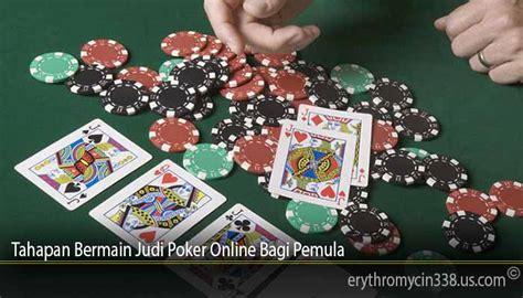 tahapan bermain judi poker  bagi pemula situs tips  trik agen judi  indonesia