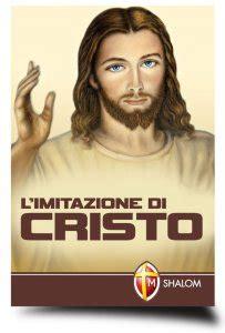 imitazione di cristo testo l imitazione di cristo libro autori vari shalom 2014