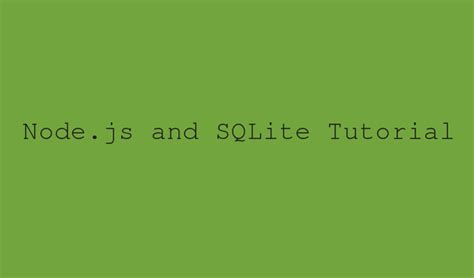 node js tutorial download node and sqlite tutorial codeforgeek