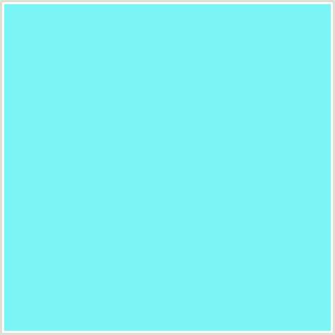 the color teal blue 7af5f5 hex color rgb 122 245 245 light blue spray
