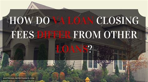 how do va loan closing fees differ from other loans
