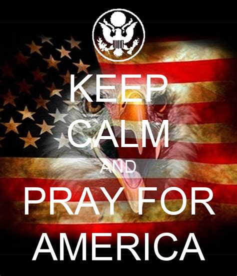 and for keep calm and pray for america poster fran keep calm o