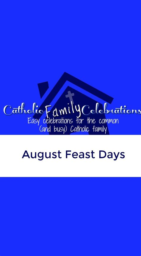 Feast On A Month Of 57 Best Images About August Catholic Feast Days On
