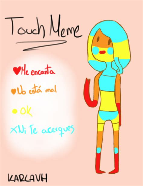 Touch Meme - touch meme by karlavh on deviantart