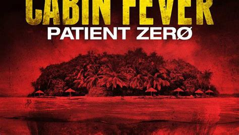 Cabin Fever 1 by Cabin Fever Patient Zero Feature Trailer 2014