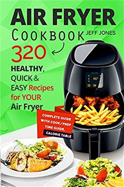 air fryer cookbook the complete air fryer cookbook â delicious and simple recipes for your air fryer air fryer recipe cookbook books air fryer cookbook 320 healthy and easy recipes