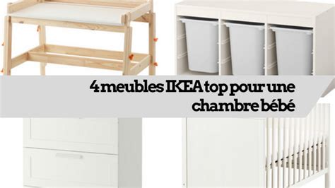 4 meubles ikea top pour une chambre b 233 b 233 monpremierbebe fr