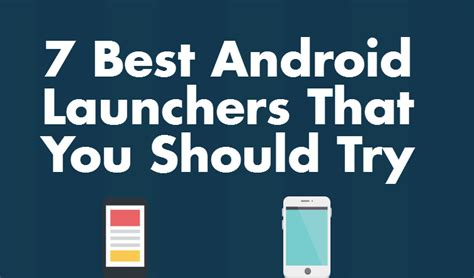 7 New Foundations You Should Try by 7 Top Android Launchers You Really Should Try